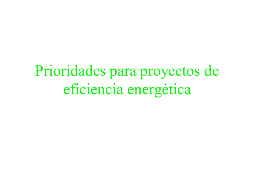 Prioridades para proyectos de eficiencia energética