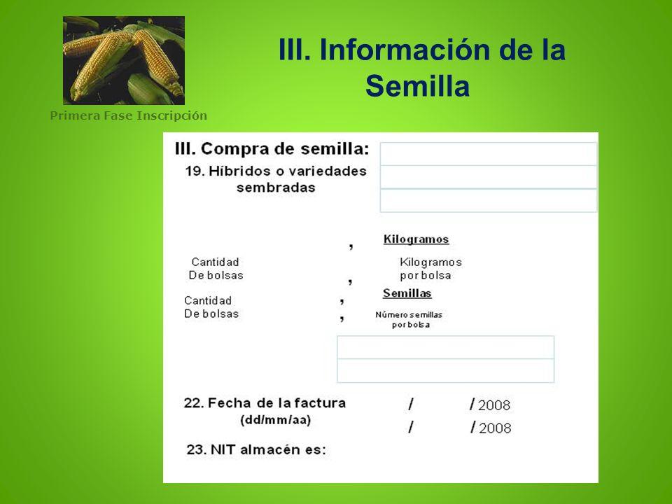III. Información de la Semilla Primera Fase Inscripción