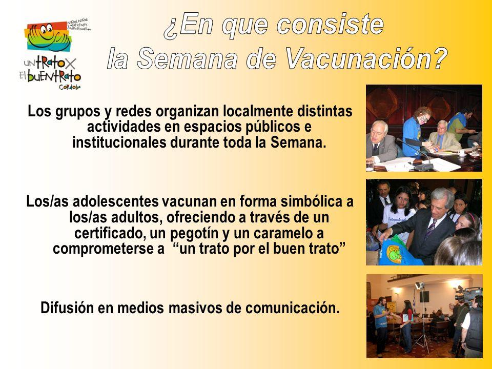 Los grupos y redes organizan localmente distintas actividades en espacios públicos e institucionales durante toda la Semana. Los/as adolescentes vacun
