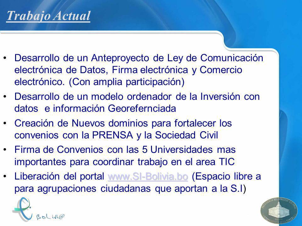 Trabajo Actual Desarrollo de un Anteproyecto de Ley de Comunicación electrónica de Datos, Firma electrónica y Comercio electrónico. (Con amplia partic