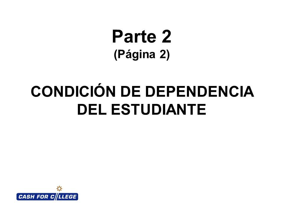 Parte 2 (Página 2) CONDICIÓN DE DEPENDENCIA DEL ESTUDIANTE