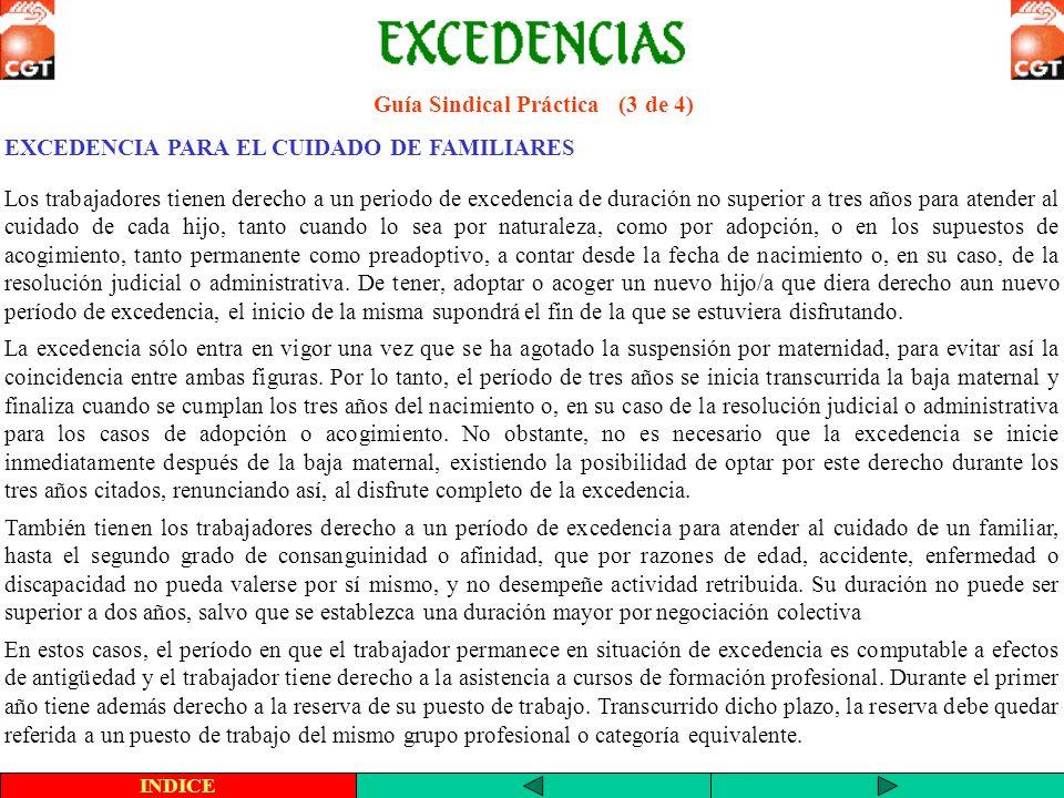 Guía Sindical Práctica (4 de 4) EXCEDENCIA FORZOSA Da derecho tanto a la conservación del puesto de trabajo, como al cómputo de la antigüedad durante su vigencia.
