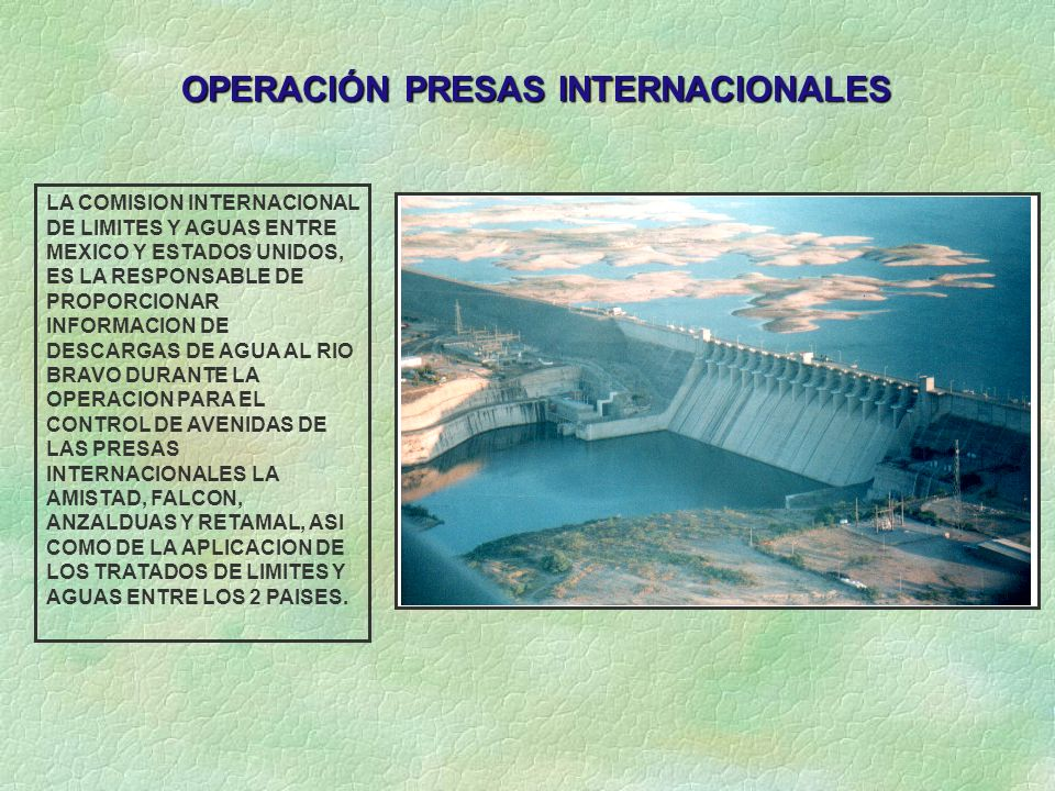 LA COMISION INTERNACIONAL DE LIMITES Y AGUAS ENTRE MEXICO Y ESTADOS UNIDOS, ES LA RESPONSABLE DE PROPORCIONAR INFORMACION DE DESCARGAS DE AGUA AL RIO