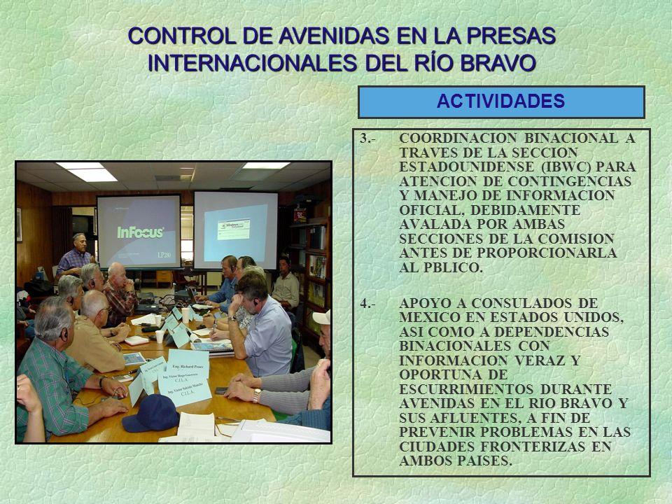 3.-COORDINACION BINACIONAL A TRAVES DE LA SECCION ESTADOUNIDENSE (IBWC) PARA ATENCION DE CONTINGENCIAS Y MANEJO DE INFORMACION OFICIAL, DEBIDAMENTE AV