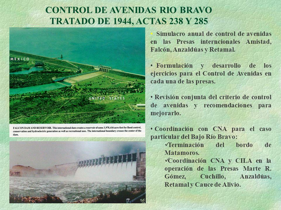CONTROL DE AVENIDAS RIO BRAVO TRATADO DE 1944, ACTAS 238 Y 285 Simulacro anual de control de avenidas en las Presas interncionales Amistad, Falcón, An