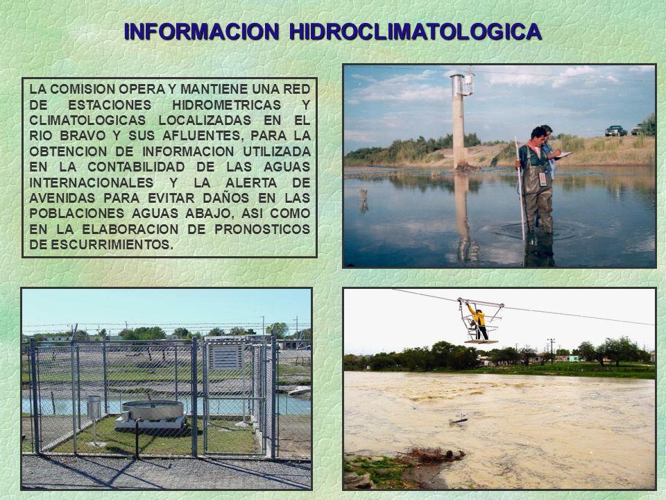 LA COMISION OPERA Y MANTIENE UNA RED DE ESTACIONES HIDROMETRICAS Y CLIMATOLOGICAS LOCALIZADAS EN EL RIO BRAVO Y SUS AFLUENTES, PARA LA OBTENCION DE IN