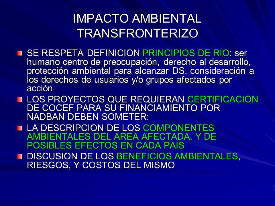 IMPACTO AMBIENTAL TRANSFRONTERIZO SE RESPETA DEFINICION PRINCIPIOS DE RIO: ser humano centro de preocupación, derecho al desarrollo, protección ambien