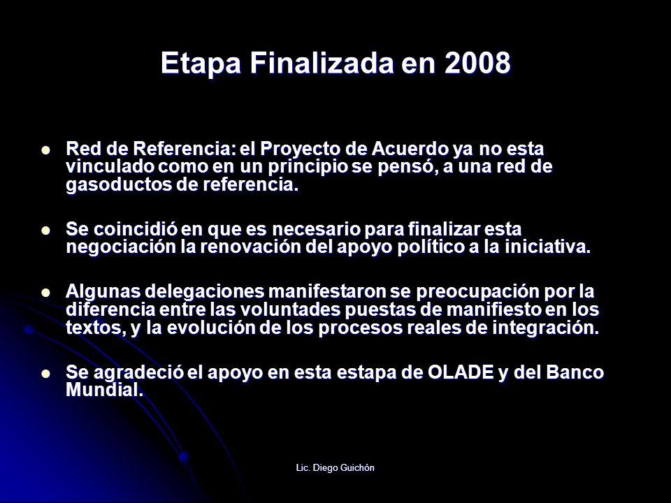 Lic. Diego Guichón Etapa Finalizada en 2008 Red de Referencia: el Proyecto de Acuerdo ya no esta vinculado como en un principio se pensó, a una red de