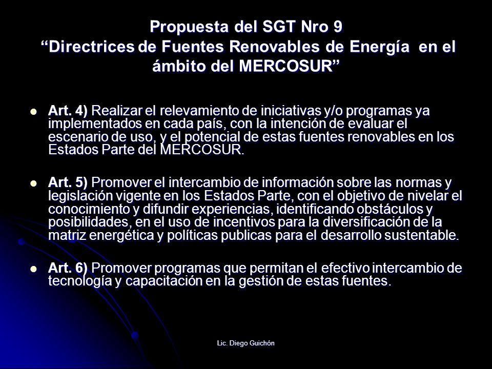 Lic. Diego Guichón Propuesta del SGT Nro 9 Directrices de Fuentes Renovables de Energía en el ámbito del MERCOSUR Art. 4) Realizar el relevamiento de