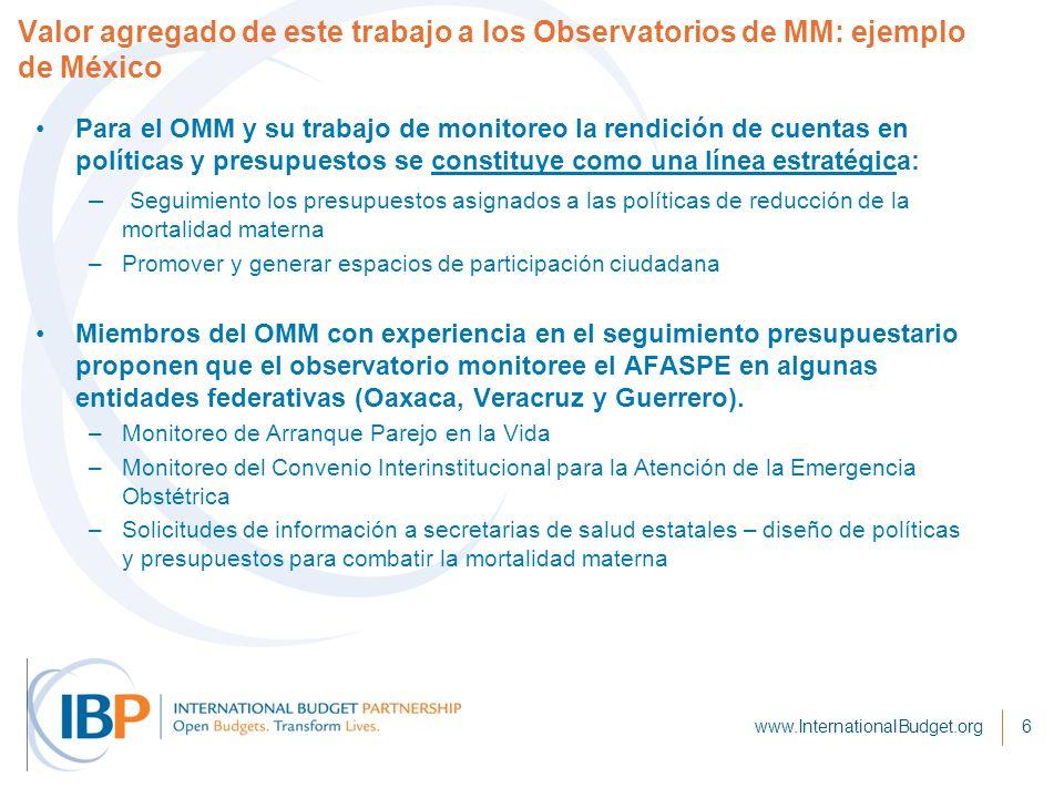 Valor agregado de este trabajo a los Observatorios de MM: ejemplo de México Para el OMM y su trabajo de monitoreo la rendición de cuentas en políticas