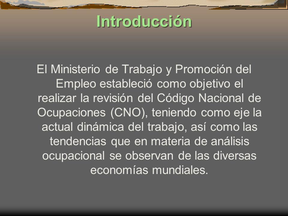 Introducción El Ministerio de Trabajo y Promoción del Empleo estableció como objetivo el realizar la revisión del Código Nacional de Ocupaciones (CNO)