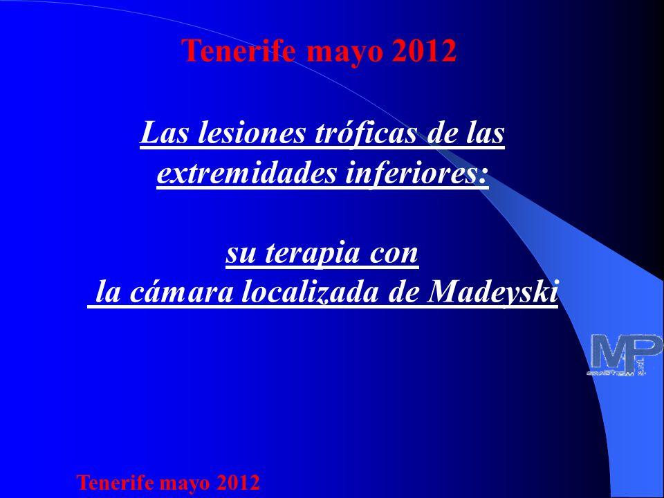 Las lesiones tróficas de las extremidades inferiores: su terapia con la cámara localizada de Madeyski Tenerife mayo 2012
