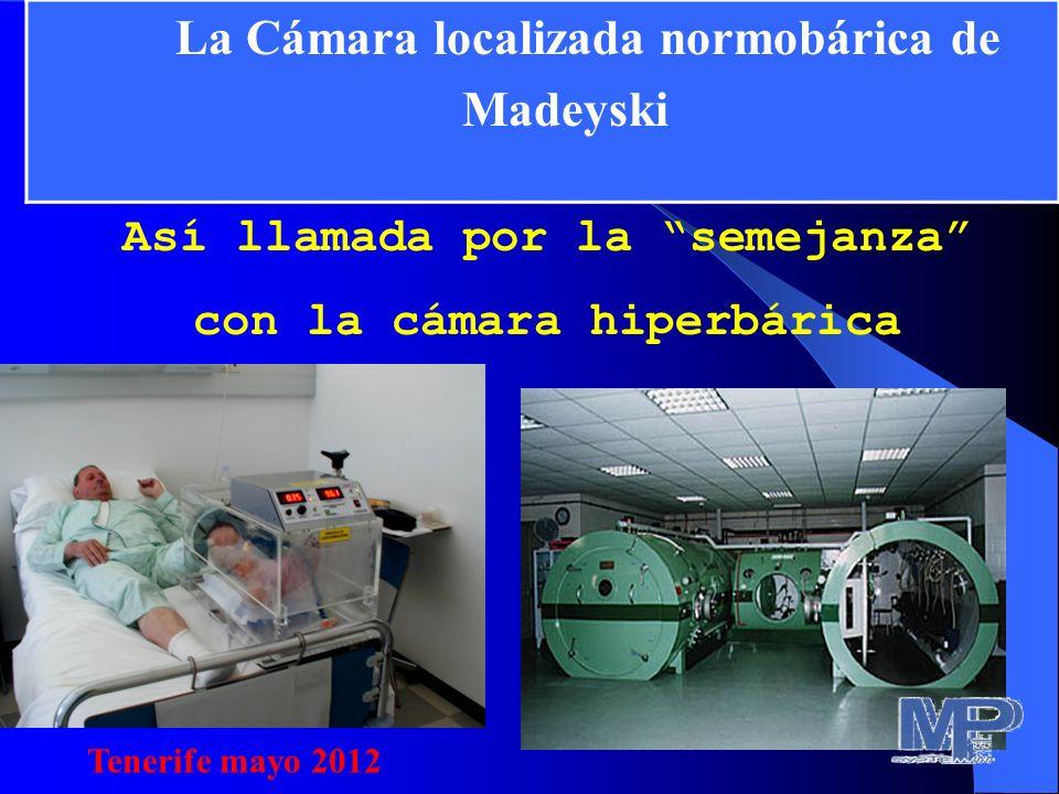 Así llamada por la semejanza con la cámara hiperbárica. La Cámara localizada normobárica de Madeyski Tenerife mayo 2012