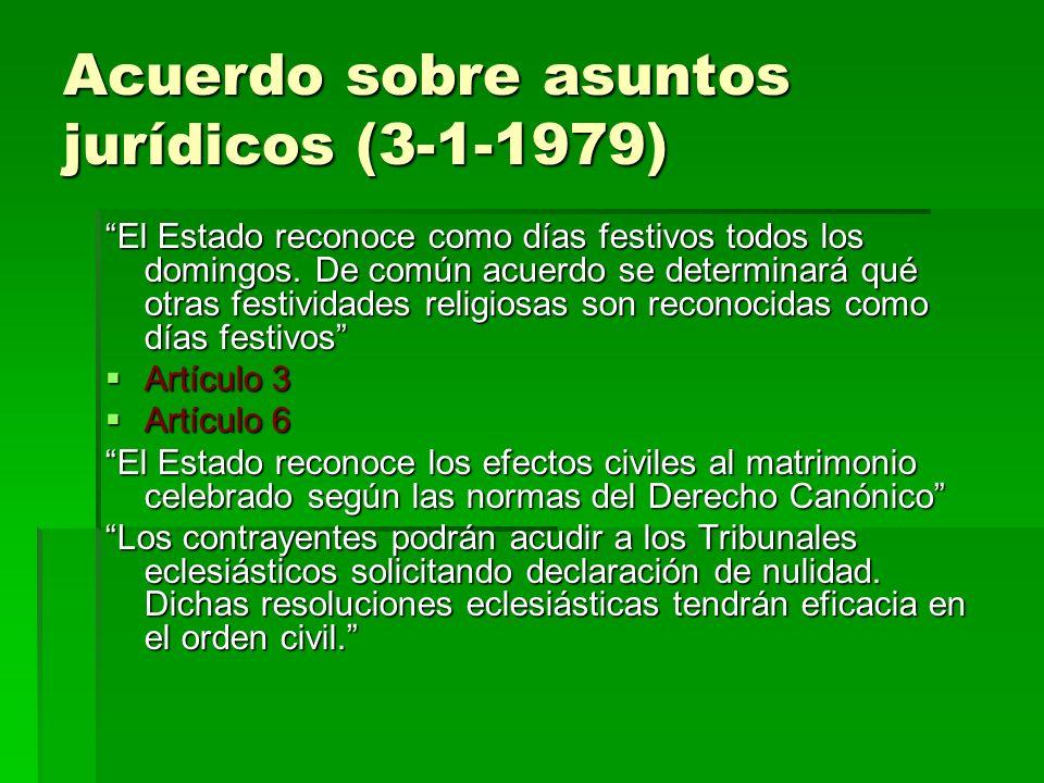 Acuerdo sobre asuntos jurídicos (3-1-1979) El Estado reconoce como días festivos todos los domingos. De común acuerdo se determinará qué otras festivi
