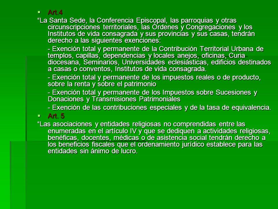 Art.4 Art.4 La Santa Sede, la Conferencia Episcopal, las parroquias y otras circunscripciones territoriales, las Órdenes y Congregaciones y los Instit