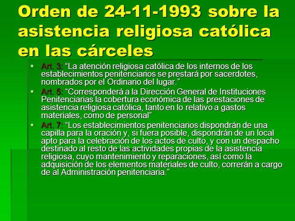 Orden de 24-11-1993 sobre la asistencia religiosa católica en las cárceles Art. 3: La atención religiosa católica de los internos de los establecimien