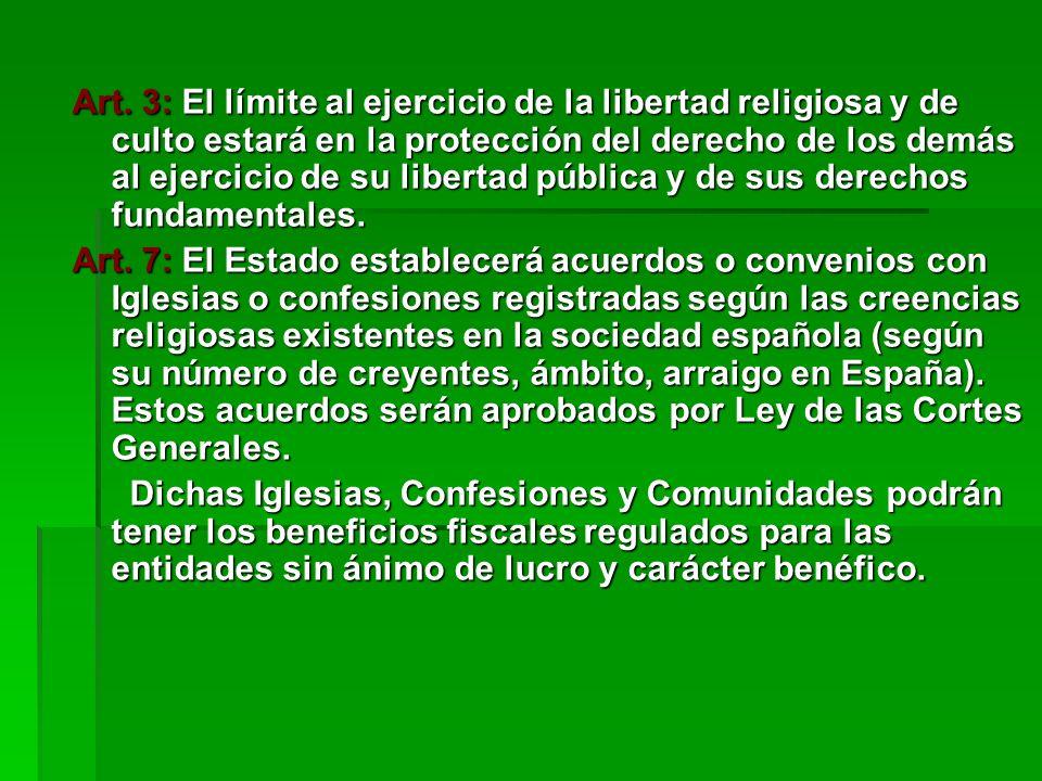 Art. 3: El límite al ejercicio de la libertad religiosa y de culto estará en la protección del derecho de los demás al ejercicio de su libertad públic