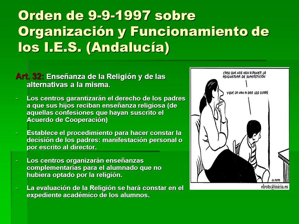 Orden de 9-9-1997 sobre Organización y Funcionamiento de los I.E.S. (Andalucía) Art. 32: Enseñanza de la Religión y de las alternativas a la misma. -L