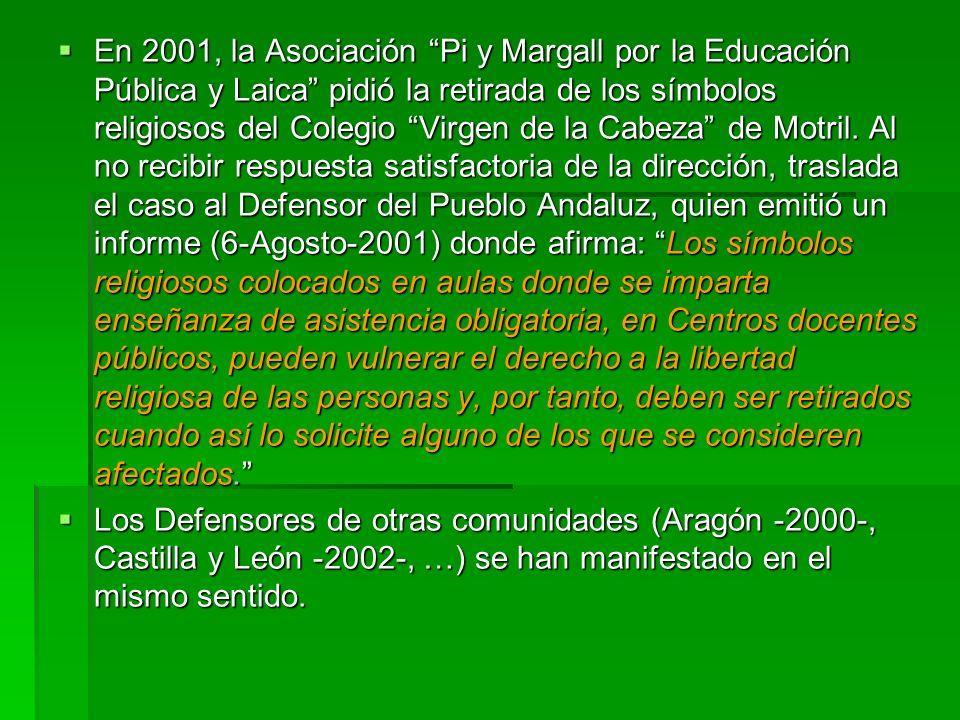 En 2001, la Asociación Pi y Margall por la Educación Pública y Laica pidió la retirada de los símbolos religiosos del Colegio Virgen de la Cabeza de M