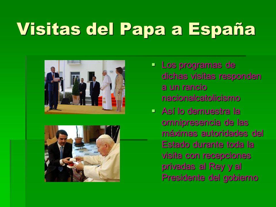 Visitas del Papa a España Los programas de dichas visitas responden a un rancio nacionalcatolicismo Los programas de dichas visitas responden a un ran