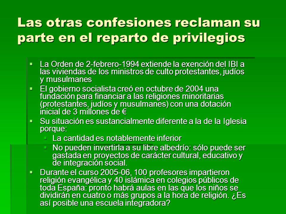 Las otras confesiones reclaman su parte en el reparto de privilegios La Orden de 2-febrero-1994 extiende la exención del IBI a las viviendas de los mi