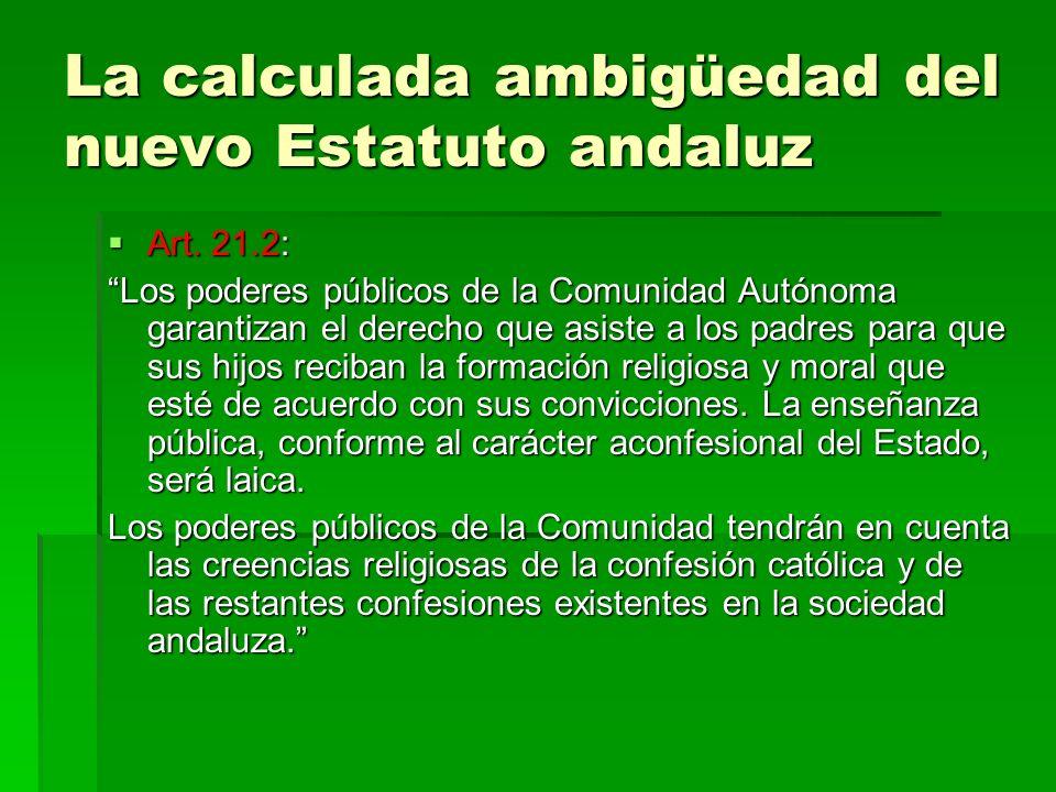 La calculada ambigüedad del nuevo Estatuto andaluz Art. 21.2: Art. 21.2: Los poderes públicos de la Comunidad Autónoma garantizan el derecho que asist