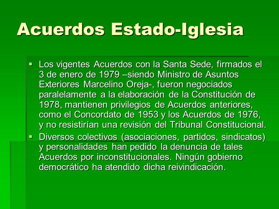 Acuerdos Estado-Iglesia Los vigentes Acuerdos con la Santa Sede, firmados el 3 de enero de 1979 –siendo Ministro de Asuntos Exteriores Marcelino Oreja
