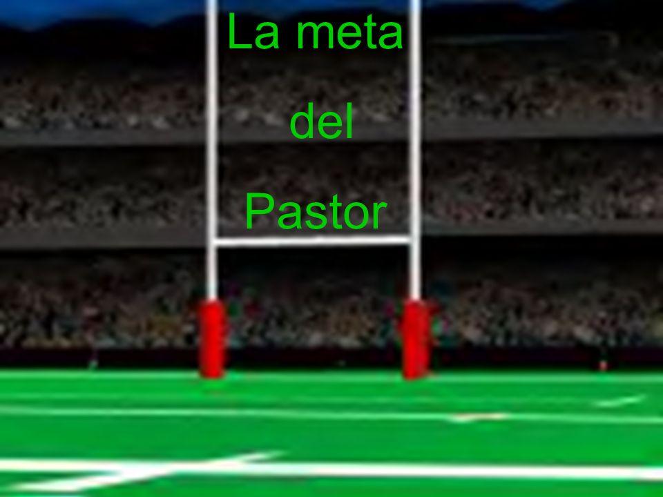 La meta del Pastor
