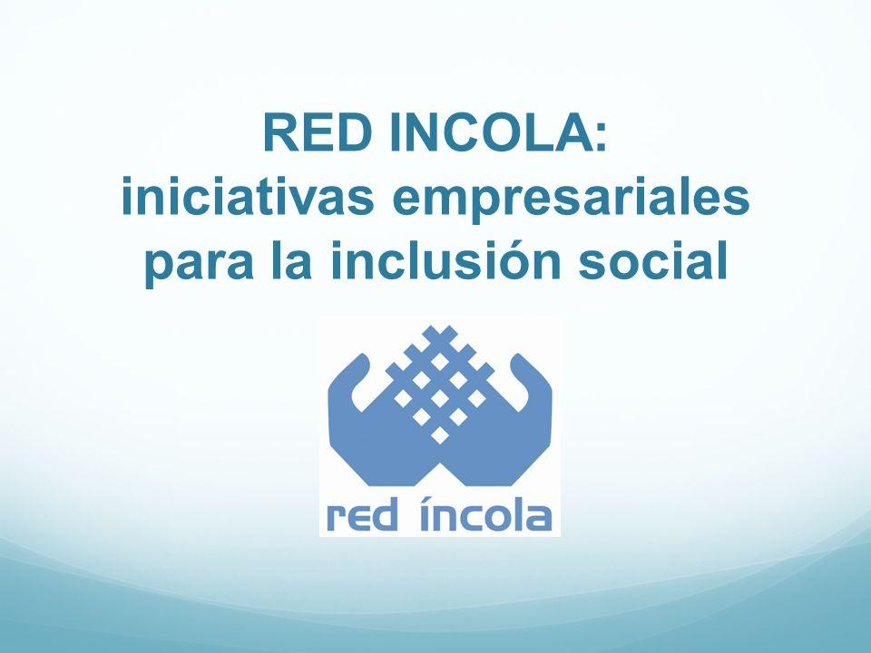 RED INCOLA: iniciativas empresariales para la inclusión social