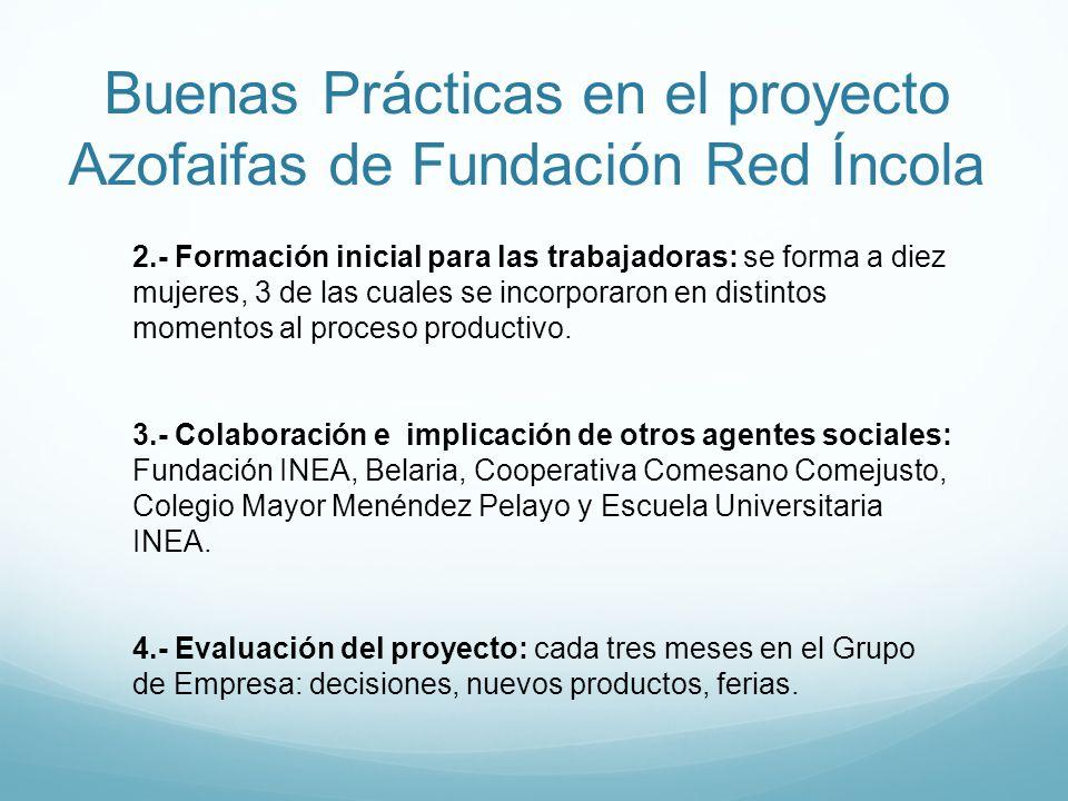 Buenas Prácticas en el proyecto Azofaifas de Fundación Red Íncola 2.- Formación inicial para las trabajadoras: se forma a diez mujeres, 3 de las cuale