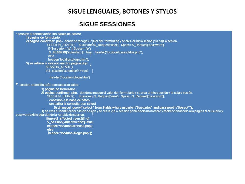 SIGUE LENGUAJES, BOTONES Y STYLOS session autentificación sin bases de datos: 1) pagina de formulario. 2) pagina confirmar.php.- donde se recoge el va