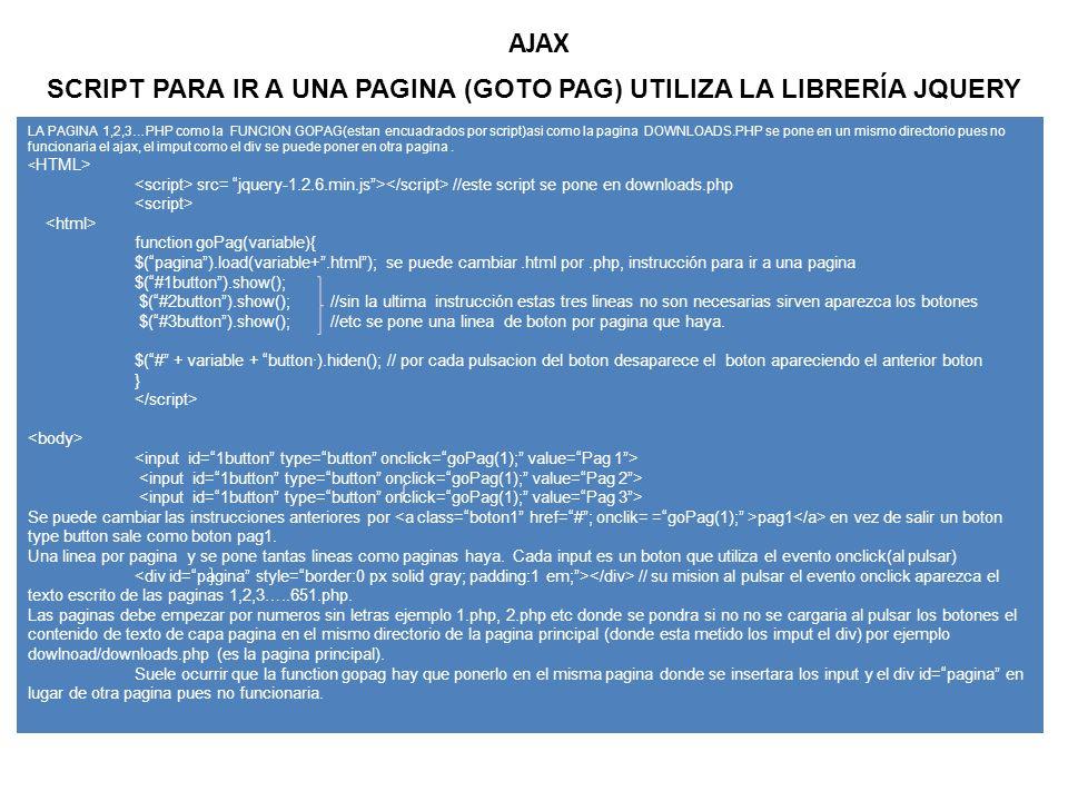 AJAX LA PAGINA 1,2,3…PHP como la FUNCION GOPAG(estan encuadrados por script)asi como la pagina DOWNLOADS.PHP se pone en un mismo directorio pues no fu