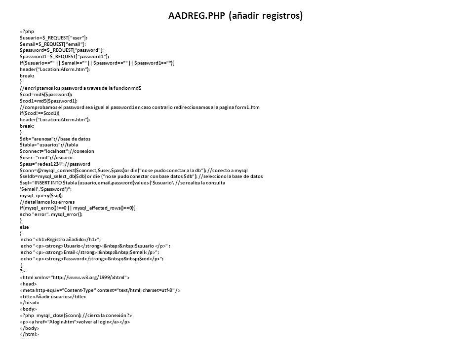 AADREG.PHP (añadir registros) <?php $usuario=$_REQUEST[