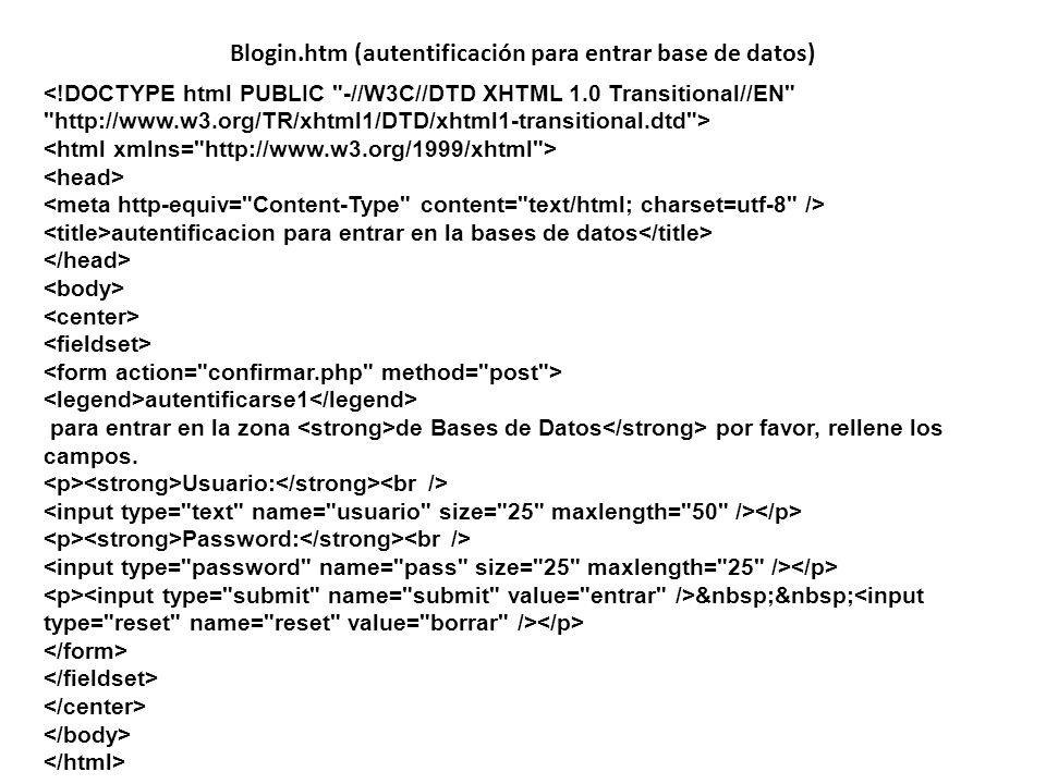 Blogin.htm (autentificación para entrar base de datos) autentificacion para entrar en la bases de datos autentificarse1 para entrar en la zona de Base