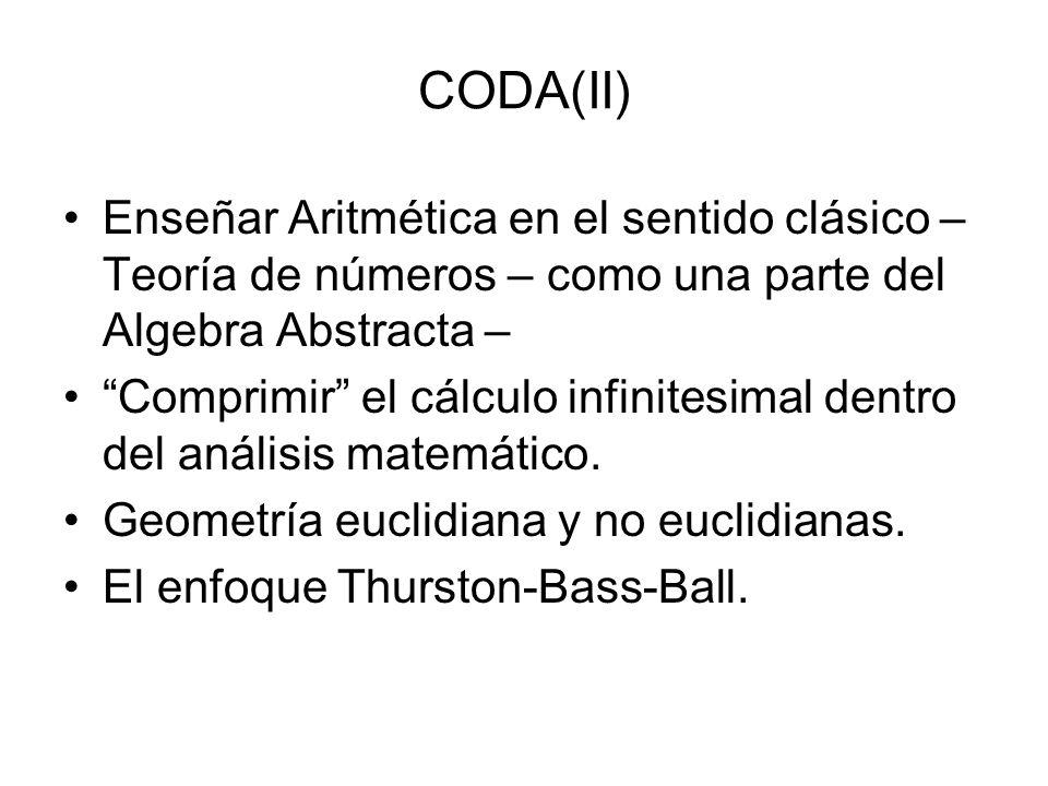 CODA(II) Enseñar Aritmética en el sentido clásico – Teoría de números – como una parte del Algebra Abstracta – Comprimir el cálculo infinitesimal dent