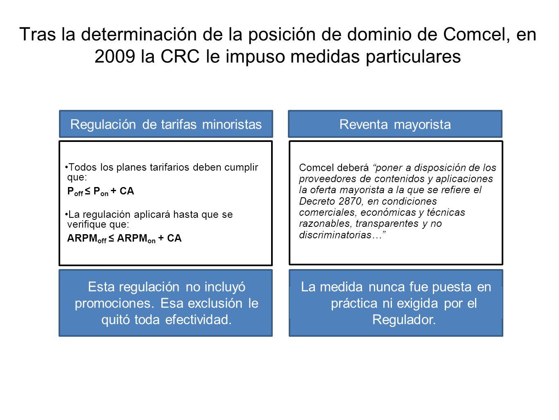 Tras la determinación de la posición de dominio de Comcel, en 2009 la CRC le impuso medidas particulares Todos los planes tarifarios deben cumplir que