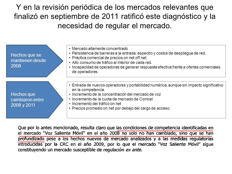 Y en la revisión periódica de los mercados relevantes que finalizó en septiembre de 2011 ratificó este diagnóstico y la necesidad de regular el mercad