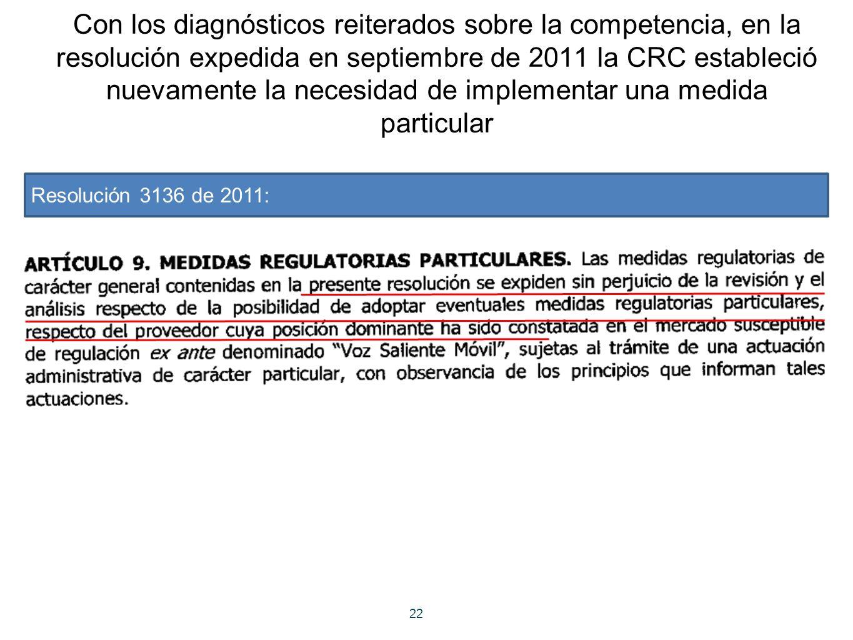 22 Con los diagnósticos reiterados sobre la competencia, en la resolución expedida en septiembre de 2011 la CRC estableció nuevamente la necesidad de