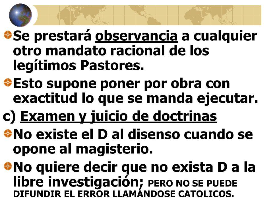Se prestará observancia a cualquier otro mandato racional de los legítimos Pastores.