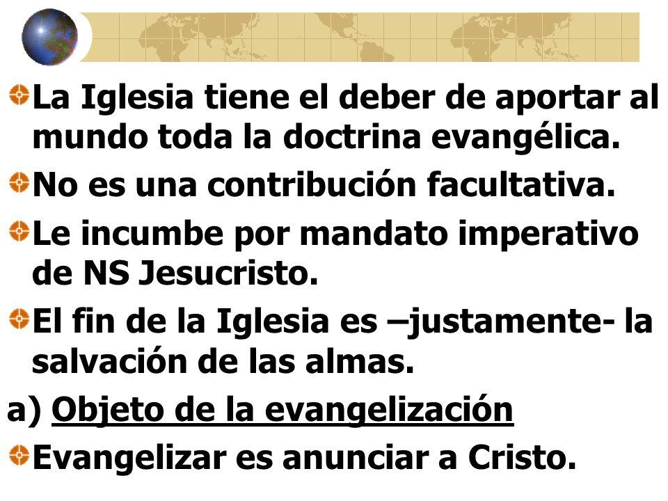 La Iglesia tiene el deber de aportar al mundo toda la doctrina evangélica.