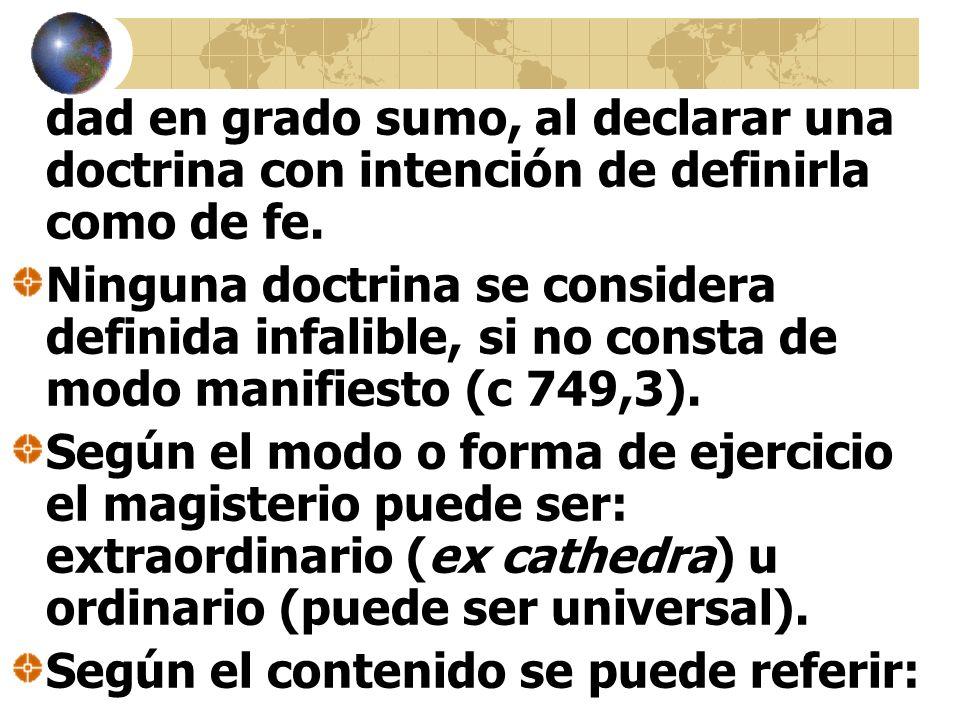 dad en grado sumo, al declarar una doctrina con intención de definirla como de fe.