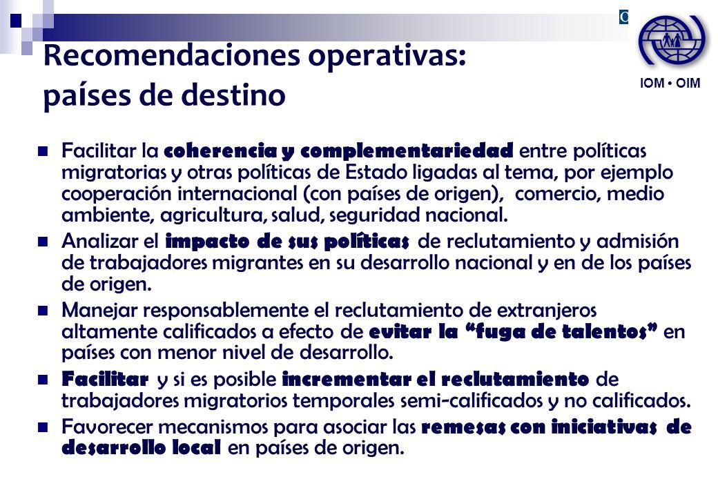 Recomendaciones operativas: pa í ses de destino Facilitar la coherencia y complementariedad entre políticas migratorias y otras políticas de Estado li