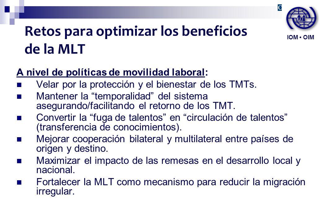 Retos para optimizar los beneficios de la MLT A nivel de políticas de movilidad laboral: Velar por la protección y el bienestar de los TMTs. Mantener
