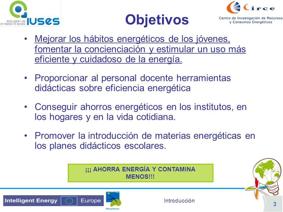 Introducción 3 Objetivos Mejorar los hábitos energéticos de los jóvenes, fomentar la concienciación y estimular un uso más eficiente y cuidadoso de la energía.
