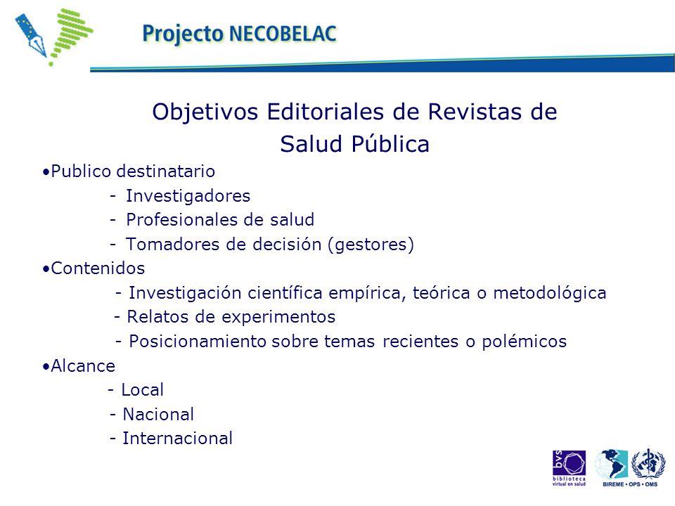 Objetivos Editoriales de Revistas de Salud Pública Publico destinatario -Investigadores -Profesionales de salud -Tomadores de decisión (gestores) Cont