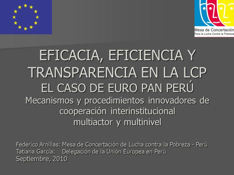 EFICACIA, EFICIENCIA Y TRANSPARENCIA EN LA LCP EL CASO DE EURO PAN PERÚ Mecanismos y procedimientos innovadores de cooperación interinstitucional mult