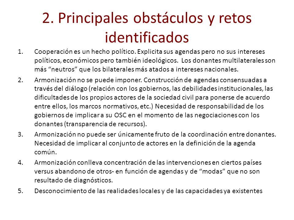 2. Principales obstáculos y retos identificados 1.Cooperación es un hecho político. Explicita sus agendas pero no sus intereses políticos, económicos