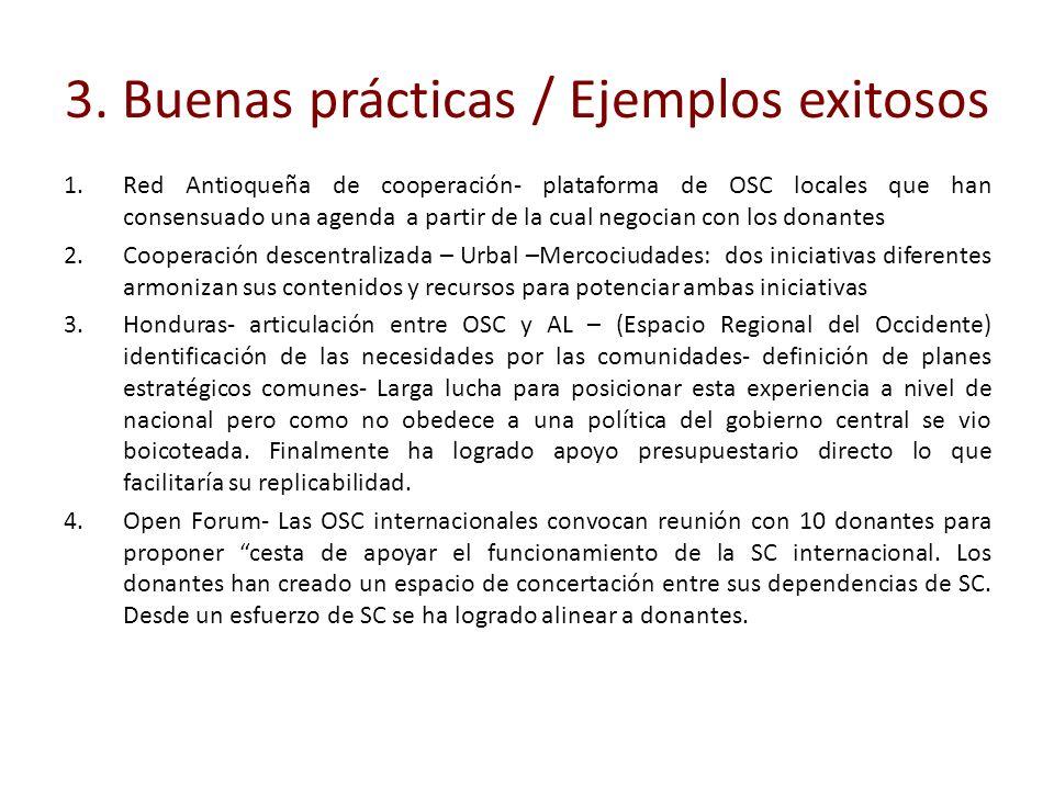 3. Buenas prácticas / Ejemplos exitosos 1.Red Antioqueña de cooperación- plataforma de OSC locales que han consensuado una agenda a partir de la cual
