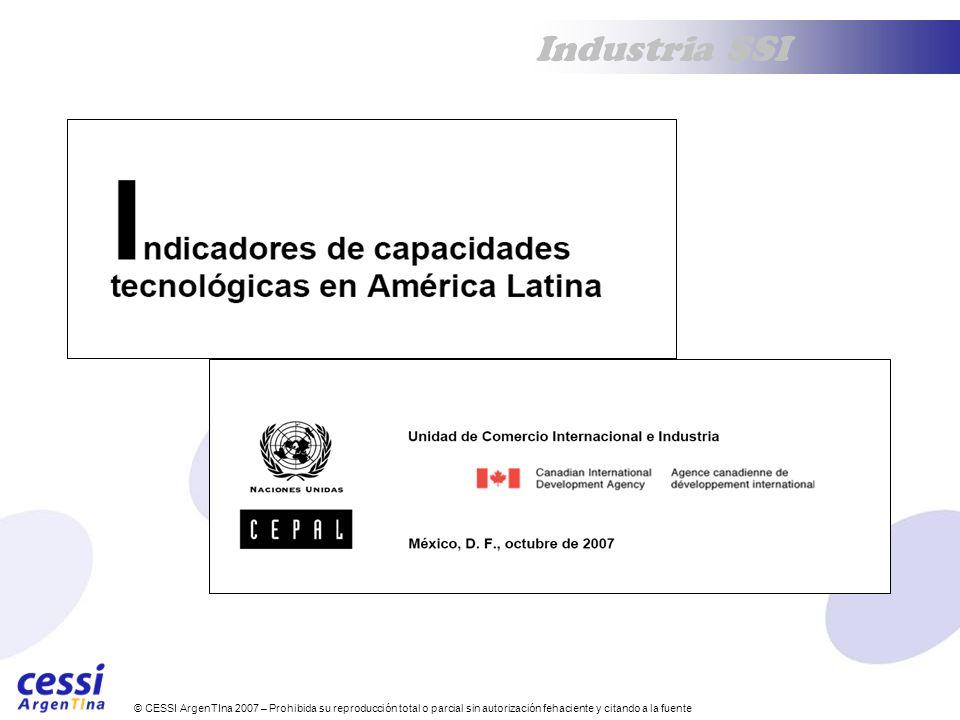 © CESSI ArgenTIna 2007 – Prohibida su reproducción total o parcial sin autorización fehaciente y citando a la fuente Industria SSI