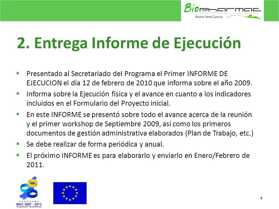 2. Entrega Informe de Ejecución Presentado al Secretariado del Programa el Primer INFORME DE EJECUCION el día 12 de febrero de 2010 que informa sobre